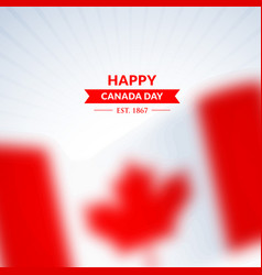 Happy canada day background with blurred flag vector