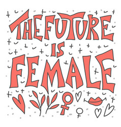 the future is female hand drawn quote vector image