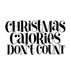 Christmas calories do not count lettering quote vector