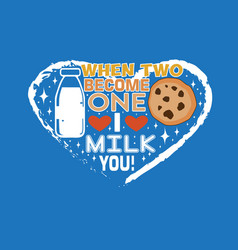 Milk quote and saying good for print design like vector
