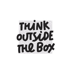 Think outside box quote lettering vector