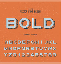 Vintage font and alphabet writing bold typeface vector