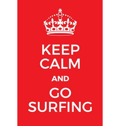Keep Calm and go surfing poster vector image vector image
