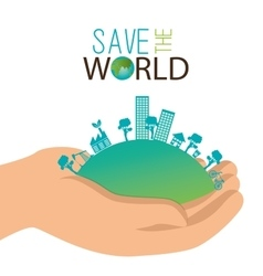 ecology concept hand holds city save the world vector image