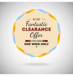 Fantastic clearance offer badge vintage style for vector image