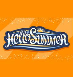 lettering hello summer vector image