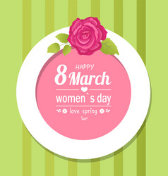 8 march womens love spring decorative frame rose vector image