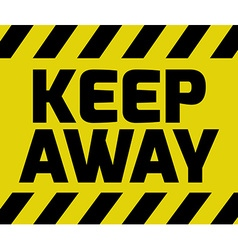 Keep Away sign vector image