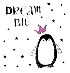 dream big baby penguin with pink glitter crown vector image