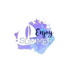 Enjoy summer message watercolor stylized label vector