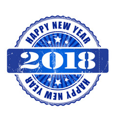 happy new year 2018 grunge rubber stamp vector image