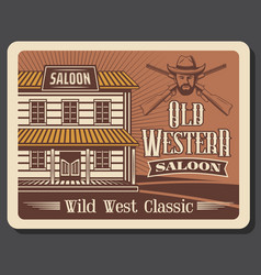 Wild west old american western cowboy saloon vector