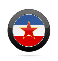 Flag of yugoslavia shiny black round button vector