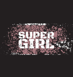 super girl quote typographical background with vector image