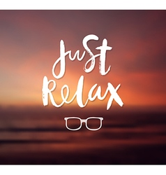 Just relax motivation poster vector image