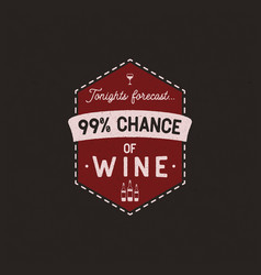 wine logo badge template with funny quote vector image
