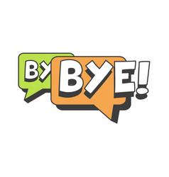 Bye short message speech bubble in retro style vector