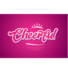 Cheerful word text typography pink design icon vector