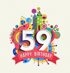 Happy birthday 59 year greeting card poster color vector image