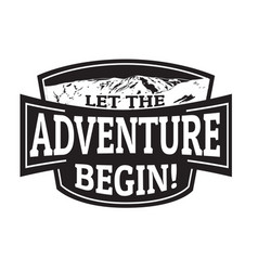 Let the adventure begin emblem or stamp vector