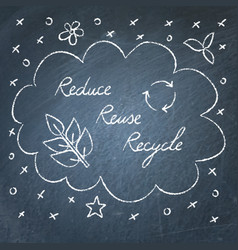 Reduce reuse recycle lettering on chalkboard vector