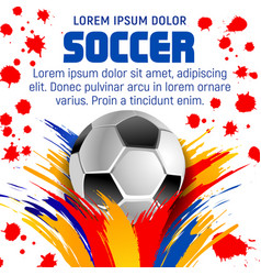 football or soccer ball poster with paint splatter vector image vector image