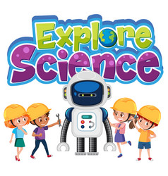 Explore science logo with kids wearing engineer vector