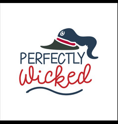 perfectly wicked slogan inscription halloween vector image