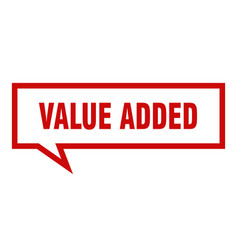 Value added sign value added square speech bubble vector