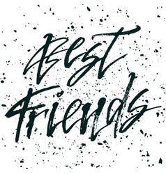 best friends inspirational quote about life vector image