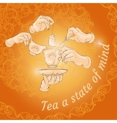 Cup hands cookies and words Tea a state of mind vector