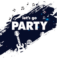 lets go party guitar splash background imag vector image