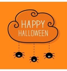 Three hanging spiders Happy Halloween card Cloud vector image