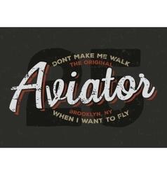 Aviator plane pilot typography Vintage tee vector
