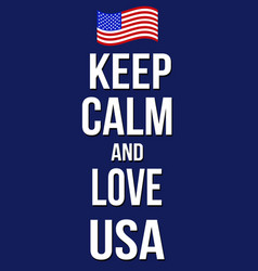 keep calm and love usa poster vector image