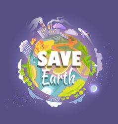 save earth agitation poster with planet space view vector image vector image