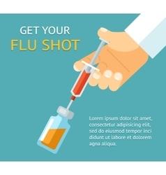 Get your flu shot Doctor hand with syringe vector image