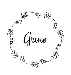 grow text flower wreath hand drawn laurel vector image