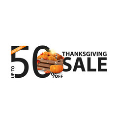 Thanksgiving sale up to 50 off creative white vector