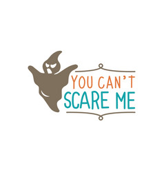 You cant scare me im a teacher halloween quote vector