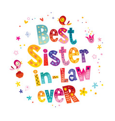 best sister in law ever vector image