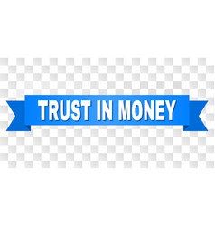 Blue tape with trust in money title vector