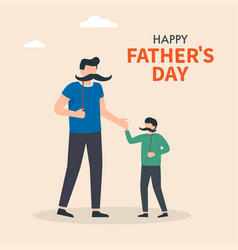 Happy fathers day dad and son holding hands vector