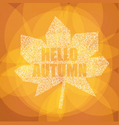 hello autumn postcard inspirational colorful vector image