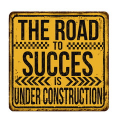 The road to succes is under construction vintage vector