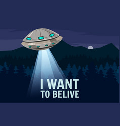 Ufo poster i want to belive flying saucer alien vector