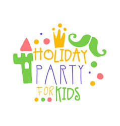 holiday party for kids promo sign childrens party vector image