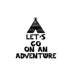 Lets go on a adventure hand drawn style vector