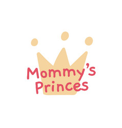 Mommys little prince crown and star kids poster vector