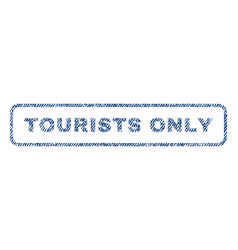 Tourists only textile stamp vector